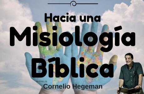 Hacia una Misiología Bíblica